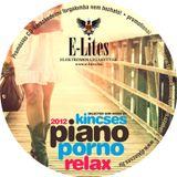 E-Lites presents Piano Porno RELAX! 2012 by Kincses