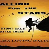 A Stunt Gal's Tattle Tales Starring Lisa Loving Dalton