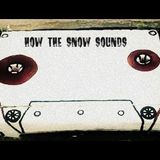 How The Snow Sounds (Winter Warm Up mix)