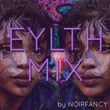 EYLTH Mix #1 by NOIRFANCY