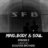 Mind, Body & Soul - Episode 2 @ Mixed by SoulFunk Brothers