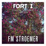 FM STROEMER - Fort I Essential Housemix May 2018 | www.fmstroemer.de