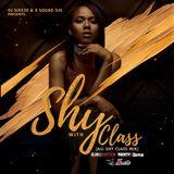 Shy With Class (All Shy Class Mix) DJ SIXX20