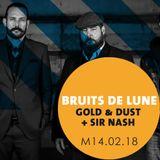 Bruits de Lune - 14 février 2018 - Sir Nash + Gold & Dust