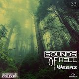 Sounds Of Hell Ep 33 VegaZ