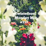 Twistedsoul Monday Mix #113