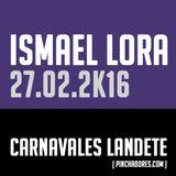 Ismael Lora - Live @ LANDETE (Cuenca) - Carnavales 2K16