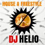 DJ HELIO HOUSE & FREESTYLE MIX