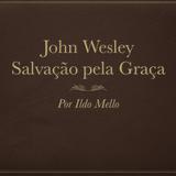Wesley e a doutrina da salvação