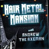Hair Metal Mansion Radio Show #413