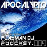 PLAYMAN DJ - APOCALYPTO TECHNOFORCE PODCAST #004