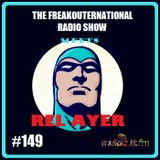 The FreakOuternational Radio Show #149 with Rel Ayer 11/10/2019