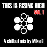 This Is Rising High volume 1 - A chillout mix by Mike G