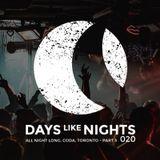 DAYS like NIGHTS 020 - All Night Long From Coda, Toronto, Canada - Part 3