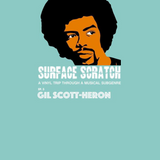 """Surface Scratch EP05 """"Gil-Scott Heron"""" (Nuff-Ced)"""