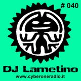 CyberOneRadio House Session - DJ Lametino - episode # 040