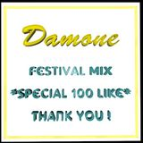 Mix For Festivals #Special 100 like ! By Damon