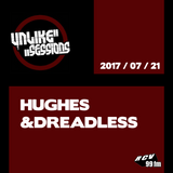 Unlike Sessions - 2017 jul 21 - Hughes & Dreadless