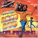 SCOTCH DISCO BAND - DELIRIO MIND  (DISCOLLECTION REMIX)