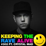 Keeping The Rave Alive Episode 302: featuring Crystal Mad