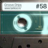 Groove Drips episode 58