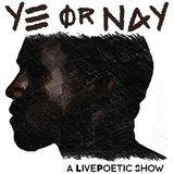 LIVE POETIC presents YE or NAY [010717]