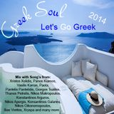 Greek Soul - Lets Go Greek 2014