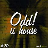 ODD! is House #70 + JOE CABANA 12/02/2016