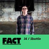 FACT Mix 34: Shuttle