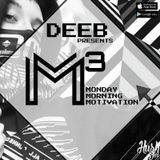M³ – Monday Morning Motivation with dEEb – @BrandonDNB (7/17/2017)