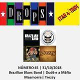 Drops Star Trips Edição 45 - Brazilian Blues Band - Dudé e a Máfia - Masmorra - Trezzy - 31/10/2018