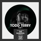 "The RAW HOUSE SUPREME Show - #209 ""Tribute To Todd Terry Pt. 1"" (Hosted by The RawSoul)"