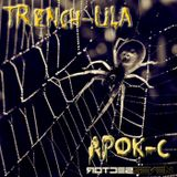 Sector 7 Presents: TRENCH-ULA by Apok-C
