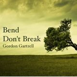 Bend Don't Break