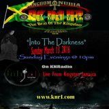 """""""Into The Darkness"""" Live from Kingston Jamaica March 13 2K16"""