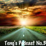 Teng's Podcast No.3