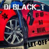 "R&B/ HIP-HOP/ MIXTAPE ""LET - OFF""!!!"