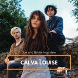 Bridie and Joe chat to Calva Louise