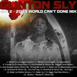 Clinton Sly - World Can't Done 2012/2013 Mix