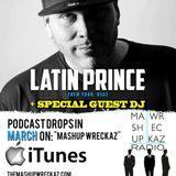 Mashup Wreckaz Radio Episode #11 W  Special Guest DJ LATIN PRINCE 1