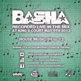 Basha House Music Set '89 to '13 - Live Rec @ King's Court 050913