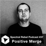 Spectral Rebel Podcast #37: Positive Merge