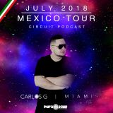 JULY 2018 (MEXICO TOUR) CIRCUIT PODCAST