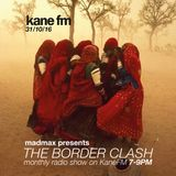 The Border Clash Show #36 on Kane FM 31/10/16