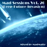 Mad Sessions Vol. 26 (Deep Future Invasion)