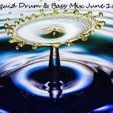 Liquid Drum & Bass Mix June 16