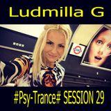Ludmilla G 16.11.2017 #Psy-Trance# SESSION 29