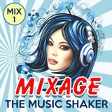 MIXAGE [The Music Shaker- Mix 1]