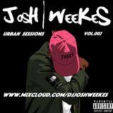 DJ Josh Weekes - Urban Sessions Vol.002