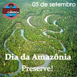 QUARENTA E CINCARIOCA - DIA DA AMAZÔNIA